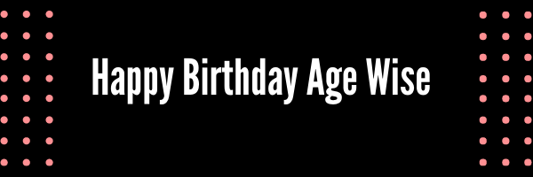 Happy Birthday Wishes Age Wise