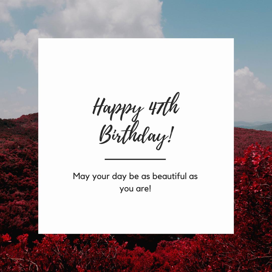 Happy 47th Birthday wishes